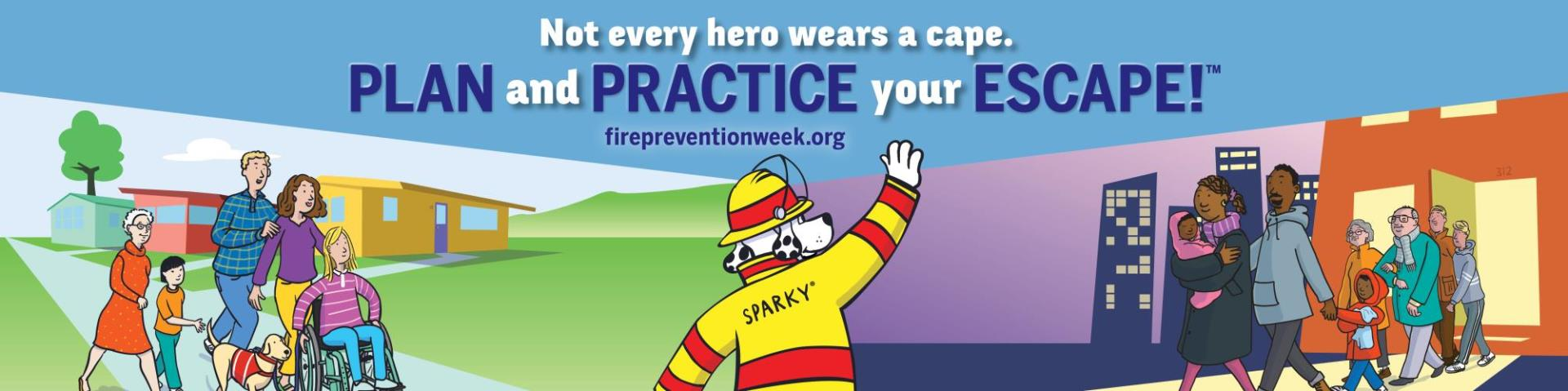 Not every hero wears a cape. Plan and practice your escape!